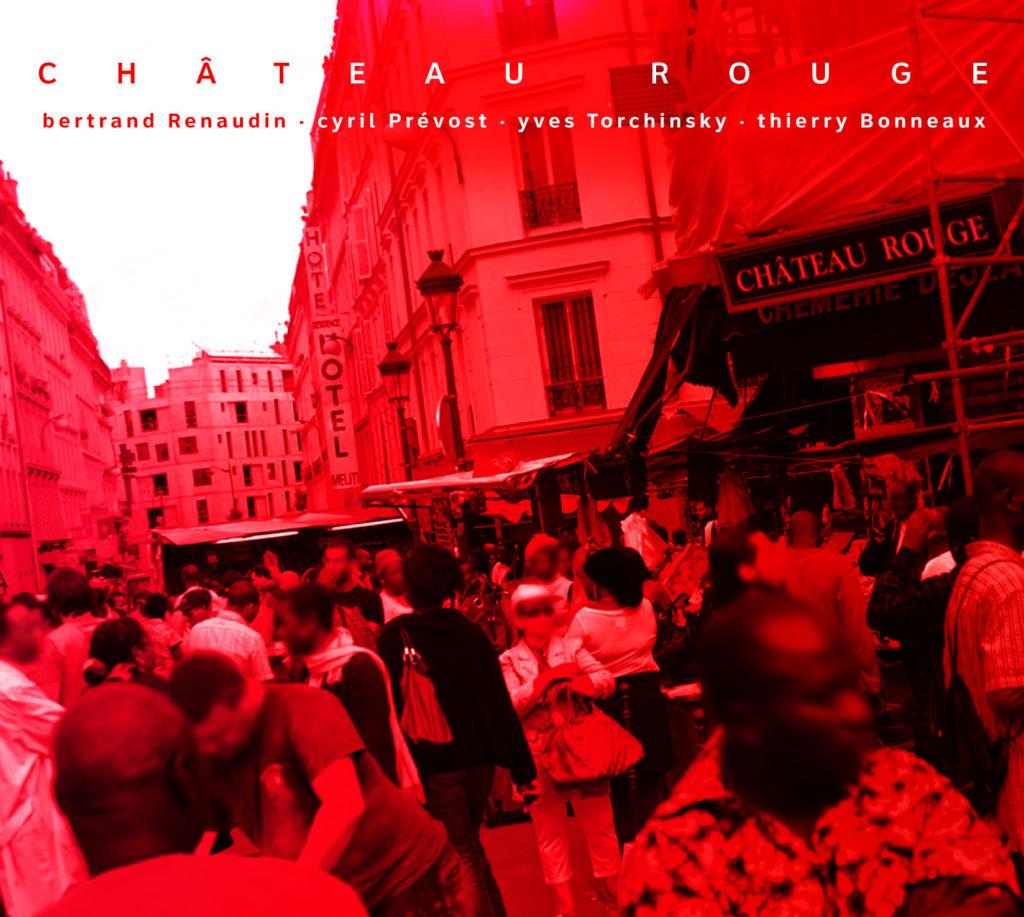Chateau Rouge Album Bertrand Renaudin