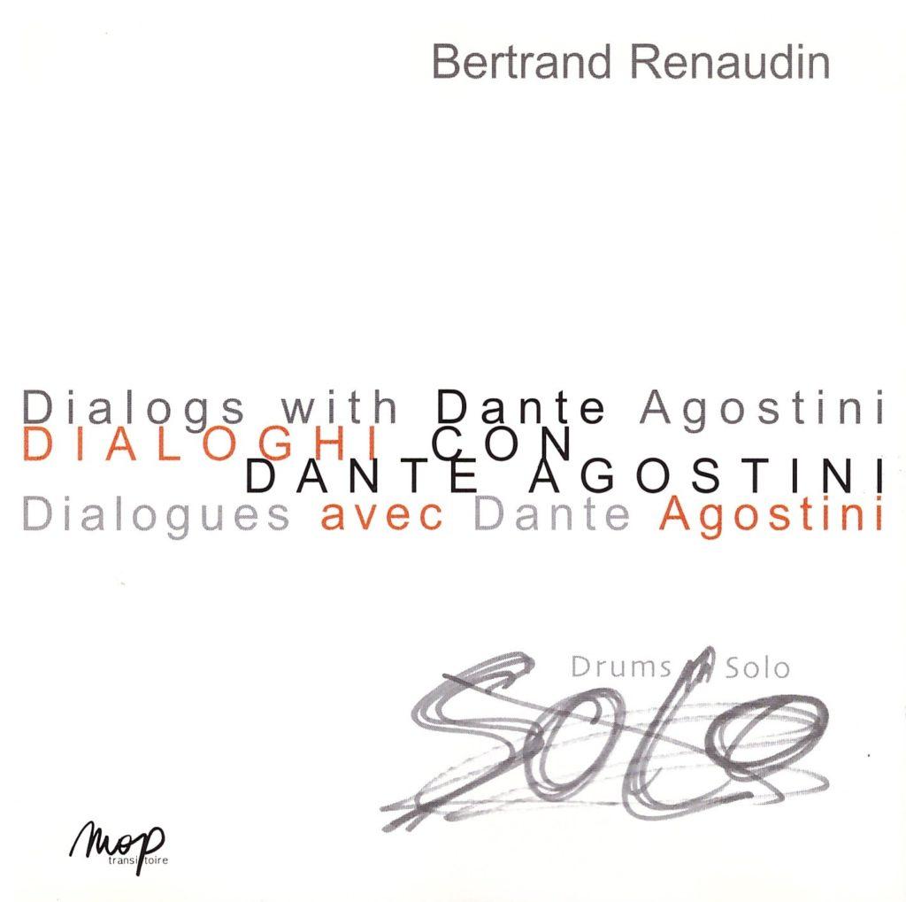 Dialogues avec Dante Agostini, Album Bertrand Renaudin, batteur de jazz